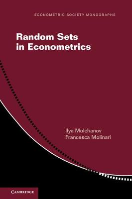 Econometric Society Monographs: Random Sets in Econometrics Series Number 60 (Paperback)