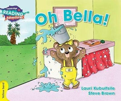 Oh Bella! Yellow Band - Cambridge Reading Adventures (Paperback)