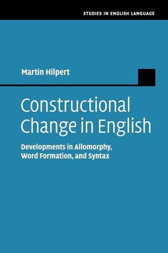 Studies in English Language: Constructional Change in English: Developments in Allomorphy, Word Formation, and Syntax (Paperback)