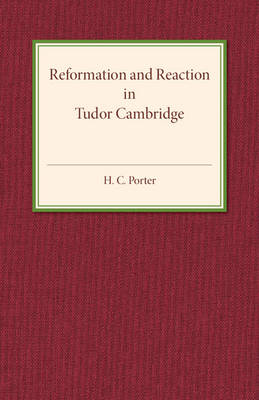 Reformation and Reaction in Tudor Cambridge (Paperback)