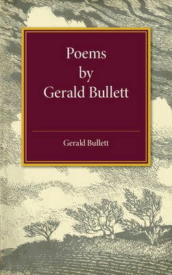 Poems by Gerald Bullett (Paperback)