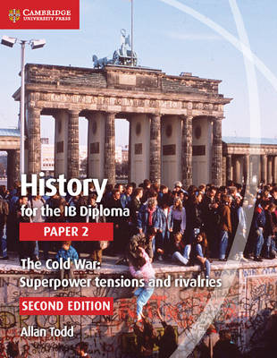 History for the IB Diploma Paper 2 The Cold War:: Superpower Tensions and Rivalries - IB Diploma (Paperback)