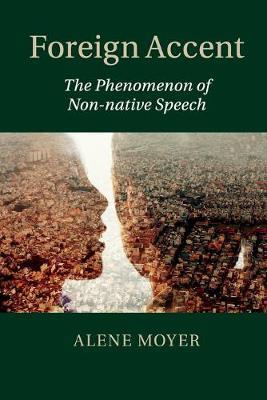 Foreign Accent: The Phenomenon of Non-native Speech (Paperback)