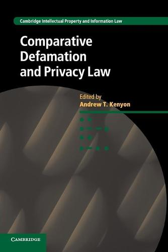 Cambridge Intellectual Property and Information Law: Comparative Defamation and Privacy Law Series Number 32 (Paperback)
