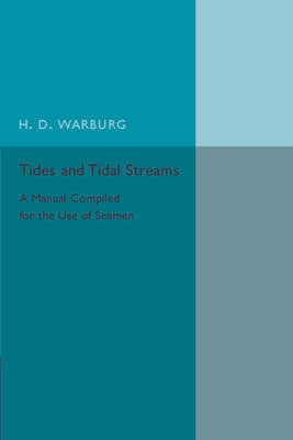 Tides and Tidal Streams: A Manual Compiled for the Use of Seamen (Paperback)