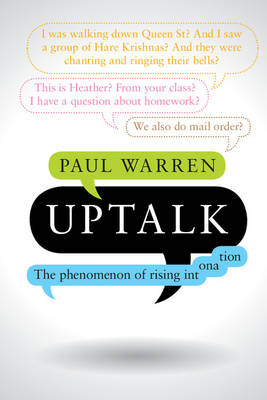 Uptalk: The Phenomenon of Rising Intonation (Paperback)