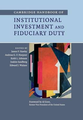Cambridge Handbook of Institutional Investment and Fiduciary Duty (Paperback)