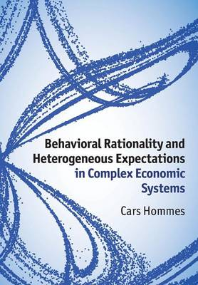 Behavioral Rationality and Heterogeneous Expectations in Complex Economic Systems (Paperback)