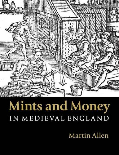 Mints and Money in Medieval England (Paperback)