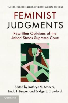 Feminist Judgments: Rewritten Opinions of the United States Supreme Court - Feminist Judgment Series: Rewritten Judicial Opinions (Paperback)
