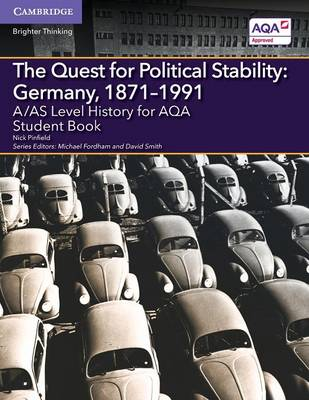 A Level (AS) History AQA: A/AS Level History for AQA The Quest for Political Stability: Germany, 1871-1991 Student Book (Paperback)