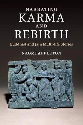 Narrating Karma and Rebirth: Buddhist and Jain Multi-Life Stories (Paperback)