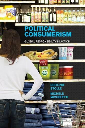 Political Consumerism: Global Responsibility in Action (Paperback)