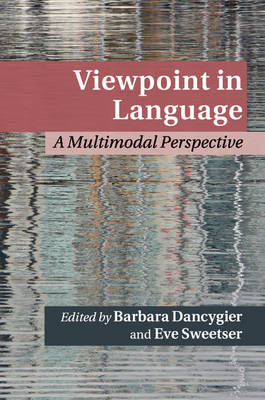 Cambridge Studies in Cognitive Linguistics: Viewpoint in Language: A Multimodal Perspective (Paperback)