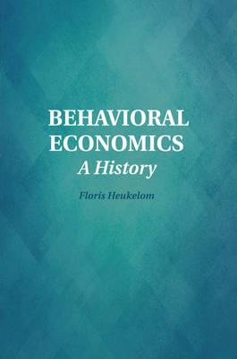 Historical Perspectives on Modern Economics: Behavioral Economics: A History (Paperback)