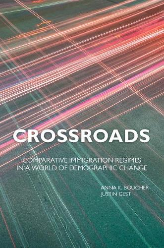 Crossroads: Comparative Immigration Regimes in a World of Demographic Change (Paperback)