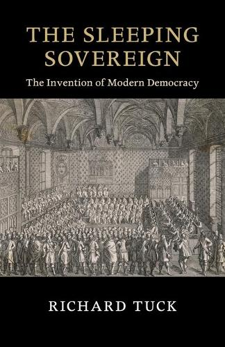 The Sleeping Sovereign: The Invention of Modern Democracy - The Seeley Lectures (Paperback)