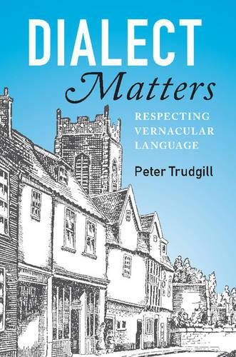 Dialect Matters: Respecting Vernacular Language (Paperback)