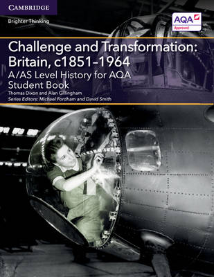A/AS Level History for AQA Challenge and Transformation: Britain, c1851-1964 Student Book - A Level (AS) History AQA (Paperback)