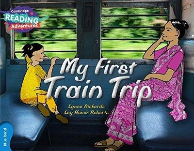 My First Train Trip Blue Band - Cambridge Reading Adventures (Paperback)
