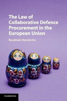 The Law of Collaborative Defence Procurement in the European Union (Paperback)