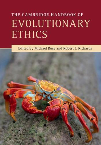 The Cambridge Handbook of Evolutionary Ethics - Cambridge Handbooks in Philosophy (Paperback)