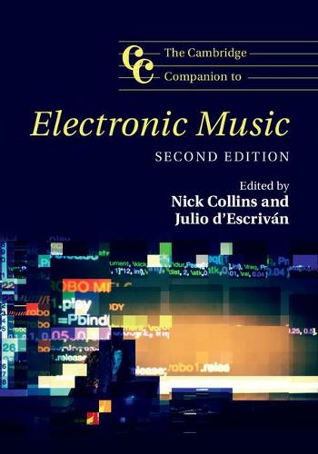 The Cambridge Companion to Electronic Music - Cambridge Companions to Music (Paperback)