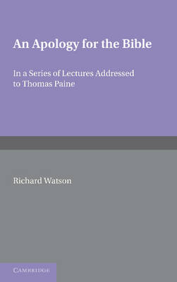 An Apology for the Bible: In a Series of Letters Addressed to Thomas Paine (Paperback)