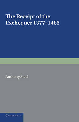 The Receipt of the Exchequer: 1377-1485 (Paperback)