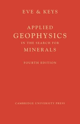 Applied Geophysics in the Search for Minerals (Paperback)