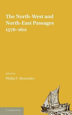 The North-West and North-East Passages, 1576-1611 (Paperback)