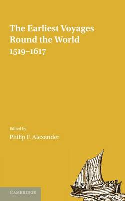 The Earliest Voyages Round the World, 1519-1617 (Paperback)