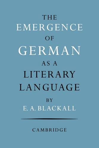 The Emergence of German as a Literary Language 1700-1775 (Paperback)