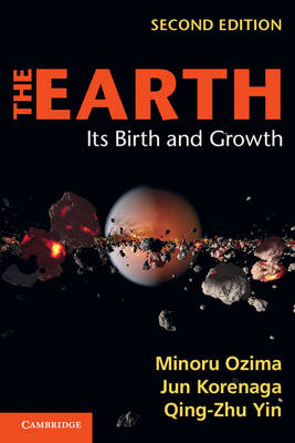 The Earth: Its Birth and Growth (Paperback)