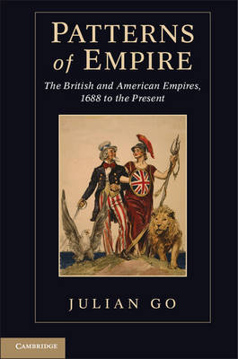 Patterns of Empire: The British and American Empires, 1688 to the Present (Paperback)