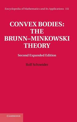 Convex Bodies: The Brunn-Minkowski Theory - Encyclopedia of Mathematics and Its Applications 151 (Hardback)