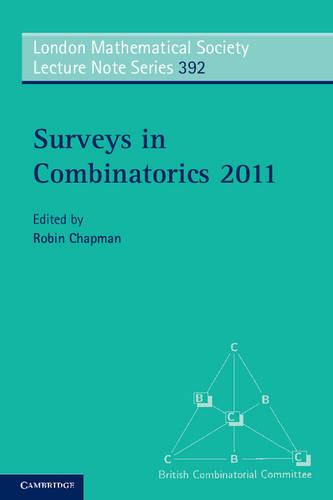 London Mathematical Society Lecture Note Series: Surveys in Combinatorics 2011 Series Number 392 (Paperback)