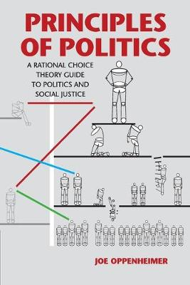 Principles of Politics: A Rational Choice Theory Guide to Politics and Social Justice (Paperback)