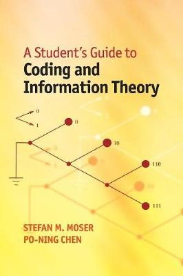 A Student's Guide to Coding and Information Theory (Paperback)