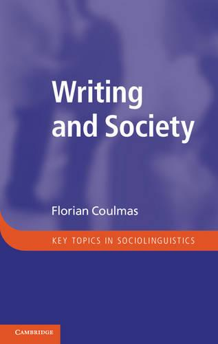 Writing and Society: An Introduction - Key Topics in Sociolinguistics (Paperback)