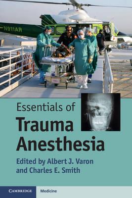 Essentials of Trauma Anesthesia (Paperback)