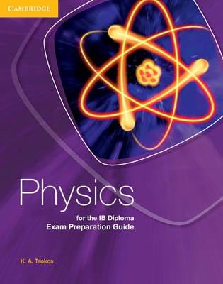 Physics for the IB Diploma Exam Preparation Guide - IB Diploma (Paperback)