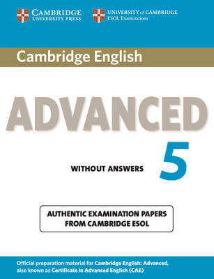 Cambridge English Advanced 5 Student's Book without Answers: Authentic Examination Papers from Cambridge ESOL - CAE Practice Tests (Paperback)