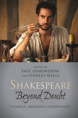 Shakespeare beyond Doubt: Evidence, Argument, Controversy (Paperback)