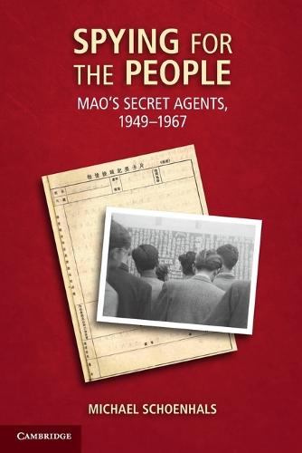 Spying for the People: Mao's Secret Agents, 1949-1967 (Paperback)