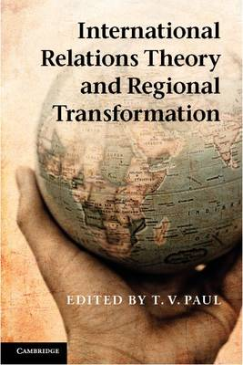International Relations Theory and Regional Transformation (Paperback)