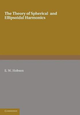 The Theory of Spherical and Ellipsoidal Harmonics (Paperback)