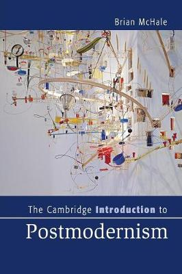 The Cambridge Introduction to Postmodernism - Cambridge Introductions to Literature (Paperback)