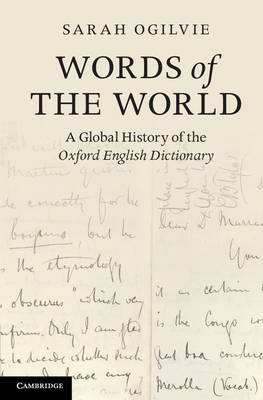 Words of the World: A Global History of the Oxford English Dictionary (Paperback)