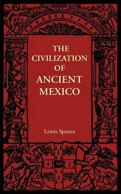 The Civilization of Ancient Mexico (Paperback)